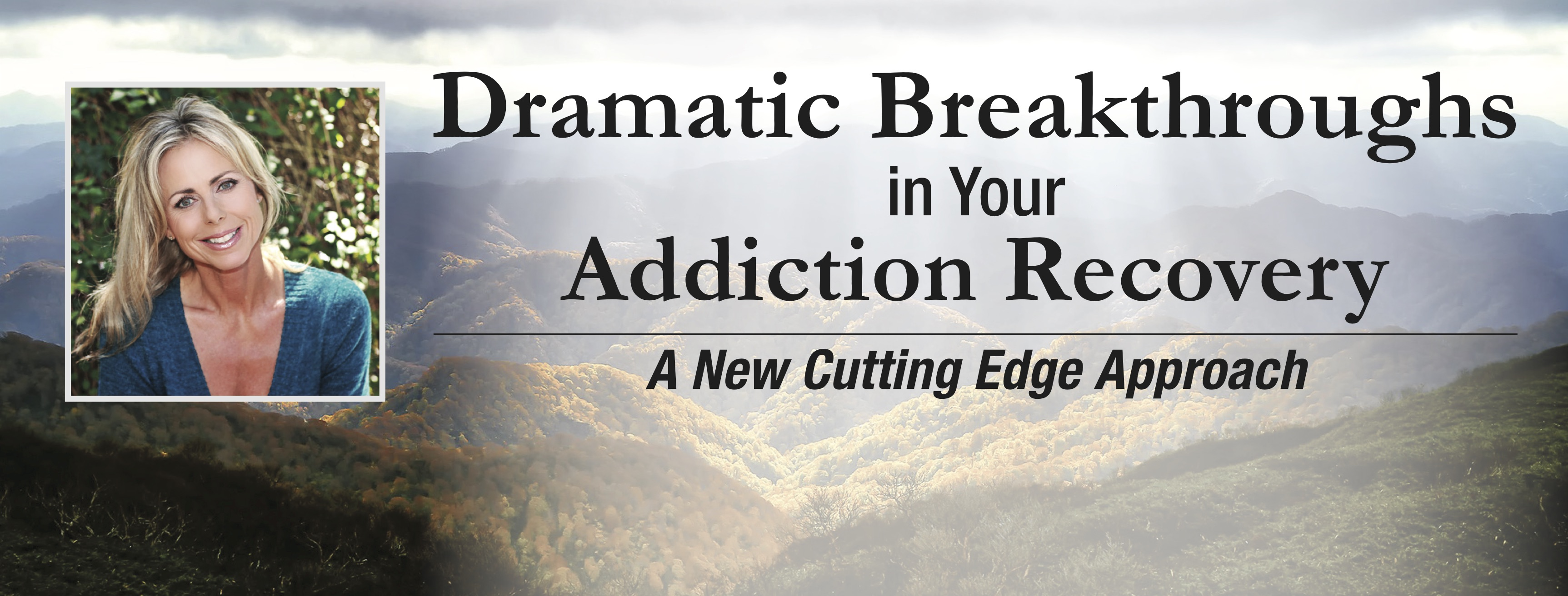 Dramatic Breakthroughs in Your Addiction Recovery